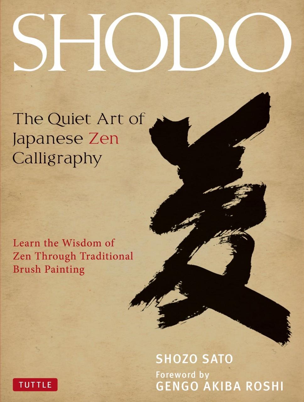Shodo The Quiet Art Of Japanese Zen Calligraphy